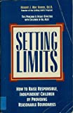 Setting Limits: How to Raise Responsible, Independent Children by Providing Reasonable Boundarie s