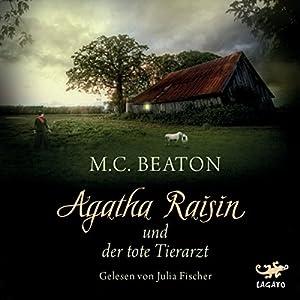 Agatha Raisin und der tote Tierarzt (Agatha Raisin 2) Hörbuch