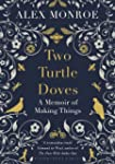 Two Turtle Doves: A Memoir of Making...