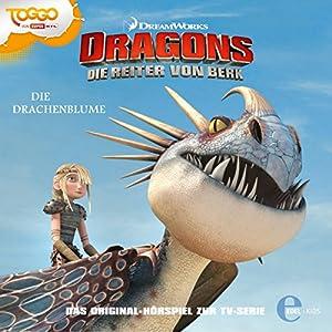 Die Drachenblume (Dragons - Die Reiter von Berk 6) Hörspiel