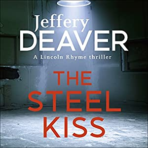 The Steel Kiss: Lincoln Rhyme, Book 12 Hörbuch von Jeffery Deaver Gesprochen von: Jeff Harding