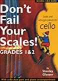img - for Don't Fail Your Scales!: Scale and Arpeggio Pieces for Cello, Grades 1 and 2 book / textbook / text book