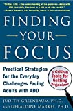 img - for Finding Your Focus: Practical Strategies for the Everyday Challenges Facing Adults with ADD by Judith Greenbaum (2005-10-06) book / textbook / text book