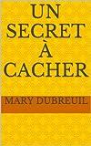 Un secret � cacher