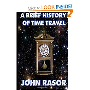 A Brief History of Time Travel by Mr. John P. Rasor