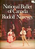 img - for Hurok Presents The National Ballet of Canada (Rudolf Nureyev, Guest Artist): Souvenir Book book / textbook / text book