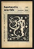 img - for Fantastic Worlds [Summer, 1952] [Vol. 1, No. 1] First Issue. book / textbook / text book