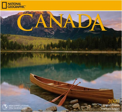 Canada 2009 National Geographic Wall Calendar