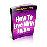 How To Live With Lupus - Your Step-By-Step Guide To Living With Lupus