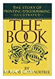 9780880293488: The Book: The story of printing and bookmaking
