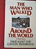 The man who walked around the world: A true story