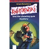 Kwiatkowski and the chewing gum mystery
