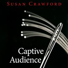 Captive Audience (       UNABRIDGED) by Susan P. Crawford Narrated by Carol Hendrickson