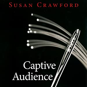 Captive Audience | [Susan P. Crawford]
