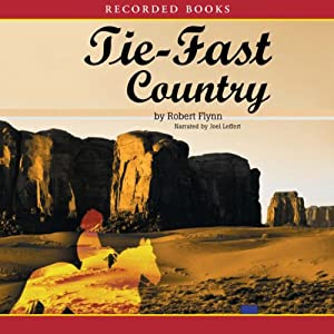 Tie-Fast Country: A Novel | [Robert Flynn]
