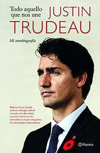 Todo aquello que nos une (Spanish Edition) [Trudeau, Justin Trudeau] (Tapa Blanda)