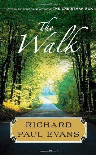 By Richard Paul Evans: The Walk: A Novel (Walk Series)