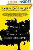 We Are All Completely Beside Ourselves (Pen/Faulkner Award - Fiction)