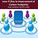 Lean IT: Key to Improvement of Carbon Footprints (       UNABRIDGED) by Ade Asefeso MCIPS MBA Narrated by Dan McGowan