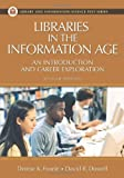 Libraries in the Information Age: An Introduction and Career Exploration (Library and Information Science Text Series)