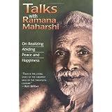 Talks with Ramana Maharshi: On Realizing Abiding Peace and Happiness ~ Maharshi Ramana