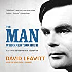 The Man Who Knew Too Much: Alan Turing and the Invention of the Computer Hörbuch von David Leavitt Gesprochen von: Paul Michael Garcia