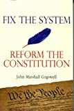 img - for Fix the System: Reform the Constitution book / textbook / text book