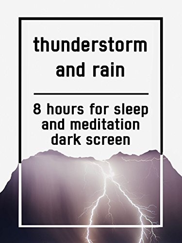Thunderstorm and rain, 8 hours for Sleep and Meditation