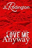 Love Me Anyway (Passions in the Park Book 1)