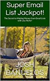 Super Email List Jackpot!: The Secret to Making Money from Email Lists with any Niche!