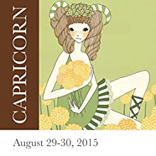 Capricorn: August 29-30, 2015  by Tali Edut, Ophira Edut Narrated by Lesa Wilson