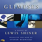 Glimpses | [Lewis Shiner]