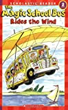 The Magic School Bus Rides the Wind (Scholastic Readers)