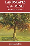 Landscapes of the Mind: The Faces of Reality (0979998980) by LeShan, Lawrence