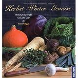 """Herbst Winter Gem�se: Wohlf�hl-Rezepte f�r kalte Tagevon """"Anne Rogge"""""""