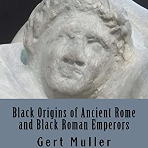 Black Origins of Ancient Rome and Black Roman Emperors Audiobook