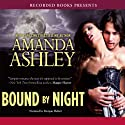 Bound By Night (       UNABRIDGED) by Amanda Ashley Narrated by Morgan Hallett