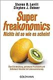 SuperFreakonomics - Nichts ist so wie es scheint: Über Erd-Abkühlung, patriotische Prostituierte und Selbstmord-Attentäter mit Lebensversicherung
