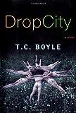 Drop City A Novel
