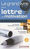 echange, troc Axel Delmotte, Sabine Duhamel, Daniel Escaffre, Camille Fontaine, Collectif - Le grand livre de la lettre de motivation