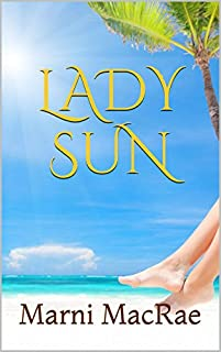 Lady Sun: Marni Macrae by Marni MacRae ebook deal
