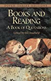 Books and Reading: A Book of Quotations (Dover Thrift Editions) (0486424634) by John Keats