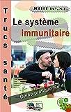 Le Syst�me Immunitaire Trucs Sant� No 4: Guide Pratique No 4