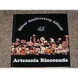 Artesania Rinconada Silver Anniversary Album. First Edition