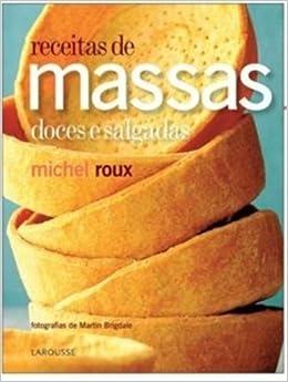 Receitas de Massas Doces e Salgadas - Pastry (Em Portugues do Brasil