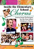 Inside the Elementary School Chorus: Instructional Techniques for the Non-Select Childrens Chorus