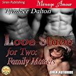 Family Matters: Love Slave for Two, Book 2 | Tymber Dalton