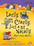 Lazily, Crazily, Just a Bit Nasally: More About Adverbs (0761354034) by Cleary, Brian P.