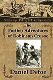 Daniel Defoe The Further Adventures of Robinson Crusoe
