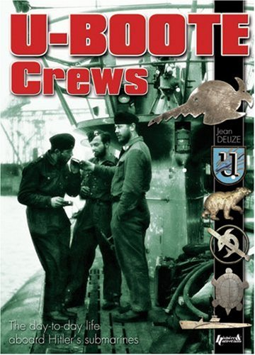 U-Boote Crews: Daily Life, 1939 - 1945